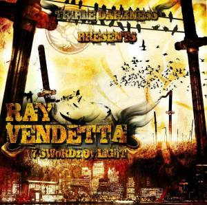 Did you know? Ray Vendetta is also known as Ray Of Light