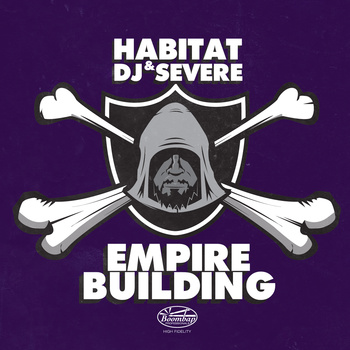 Empire Building EP from Habitat and DJ Severe out now!!