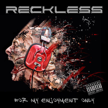 reckless for my enjoyment